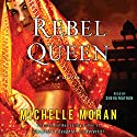 Rebel Queen: A Novel Audiobook by Michelle Moran Narrated by Sneha Mathan