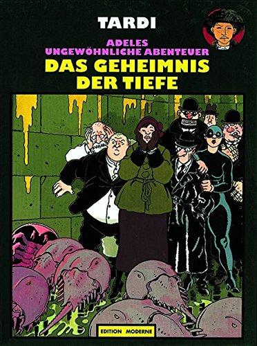 Adeles ungewöhnliche Abenteuer, Bd.9, Das Geheimnis der Tiefen Sondereinband – 1. März 1999 Jacques Tardi Martin Budde Edition Moderne 390705525X