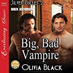 Big, Bad Vampire: Silver Bullet, Book 2 | Olivia Black