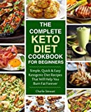 img - for The Complete Keto Diet Cookbook for Beginners: Simple, Quick and Easy Low Carb Ketogenic Diet Recipes That Will Help You Burn Fat Forever book / textbook / text book