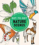 Dot-to-dot Nature Scenes: Test Your Brain and Destress With Puzzle Solving and Coloring