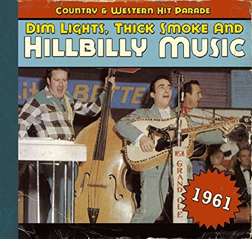 Dim Lights, Thick Smoke & Hillbilly Music: Country & Western Hit Parade ()