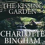 The Kissing Garden | Charlotte Bingham