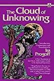 The Cloud of Unknowing: A New Translation of the Classic 14th-Century Guide to the Spiritual Experience