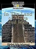 Cosmos Global Documentaries - In the Land of Maya & Inca