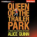 Queen of the Trailer Park: Rosie Maldonne's World, Book 1 Audiobook by Alice Quinn Narrated by Carly Robins