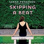 Skipping a Beat: A Novel | Sarah Pekkanen