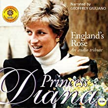 England's Rose Princess Diana - An Audio Tribute Audiobook by Geoffrey Giuliano Narrated by Geoffrey Giuliano