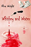 Whiskey and Water (Whiskey Mattimoe Mystery Series Book 4)
