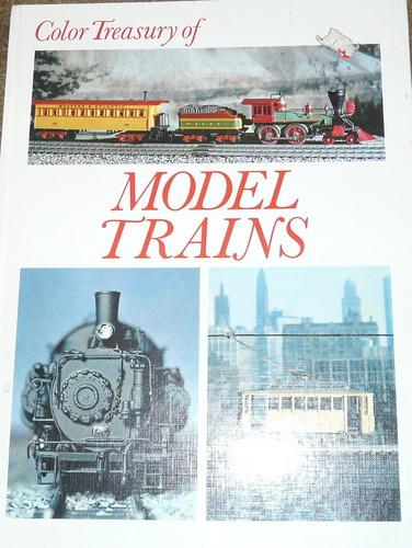 Model Trains: Railroads in the Making [Color Treasury series]
