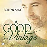 A Good Vintage | Ashlyn Kane