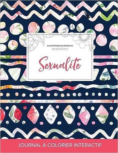 Livres Journal de Coloration Adulte: Sexualite (Illustrations de Mandalas, Floral Tribal) epub pdf
