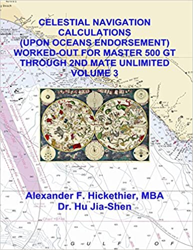 Mr. Alexander F. Hickethier MBA - Celestial Navigation Calculations (upon Oceans Endorsement) Worked-out For Maste: Volume 3