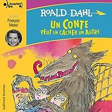 Un conte peut en cacher un autre | Livre audio Auteur(s) : Roald Dahl Narrateur(s) : François Morel