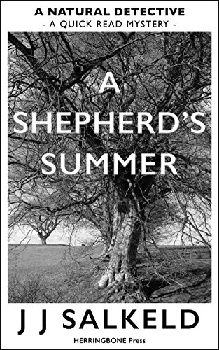 A Shepherd's Summer: A quick read mystery featuring 'Natural Detective' Owen Irvine and Sergeant Kathy Stone