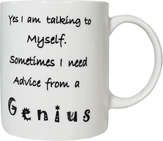 Funny Coffee Mug 12 Oz Yes I Am Talking To Myself Sometimes I Need Advice From A Genius Funny Coffee Tea Mugs Best Gift For Office Men Women Family Coworkers And Friends Kitchen Dining