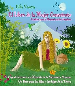 El Libro de la Mujer Consciente: También para la Memoria de los Hombres (Serie