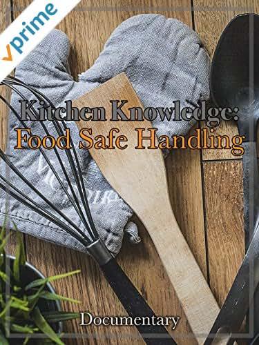 Kitchen Knowledge Food Safe Handling Documentary