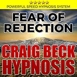 Fear of Rejection: Craig Beck Hypnosis