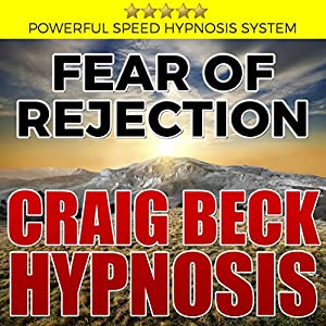 Fear of Rejection: Craig Beck Hypnosis Speech