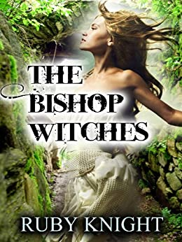 The Bishop Witches (Bound by the Craft Book 1) by [Knight, Ruby]