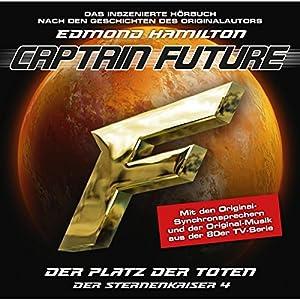 Der Platz der Toten (Captain Future: Der Sternenkaiser 4) Hörspiel
