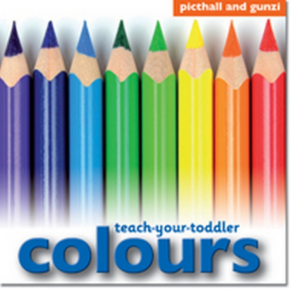 Teach-Your-Toddler Colours: Amazon.co.uk: Chez Picthall: Books