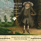 The Fearless Benjamin Lay: The Quaker Dwarf Who Became the First Revolutionary Abolitionist Hörbuch von Marcus Rediker Gesprochen von: Cornell Womack