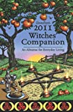 Llewellyn's 2011 Witches' Companion: An Almanac for Everyday Living (Llewellyn's Witches Companion)