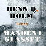 Manden i glasset | Benn Q. Holm