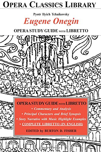 Tchaikovsky EUGENE ONEGIN Opera Study Guide with Libretto (in Engllish) (Opera Classics Library)