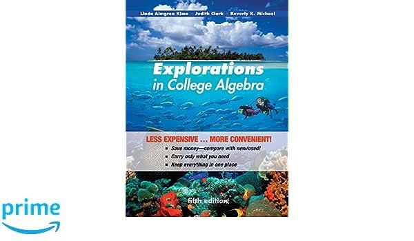 Explorations in College Algebra 5e Binder Ready Version + ...