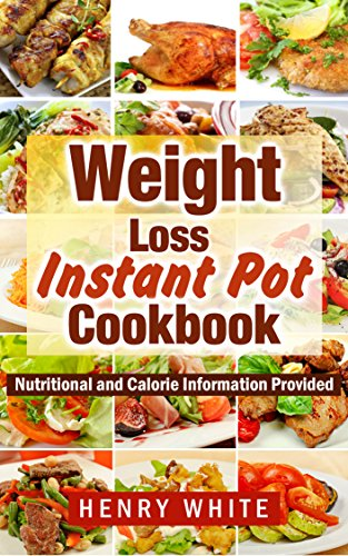 Instant Pot Smart Points Cookbook:The Best Recipes for Electric Pressure Cookers,Eat What You Love But Do It Smarter! Smart steps to lose weight fast without dieting! by Henry White