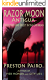 Razor Moon Antigua: A Caribbean Thriller