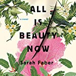 All Is Beauty Now | Sarah Faber