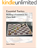 Essential Tactics: Building a Foundation for Chess Skill