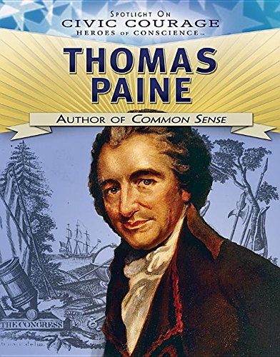 Thomas Paine: Author of Common Sense (Spotlight on Civic Courage: Heroes of Conscience) pdf