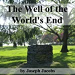 The Well of the World's End | Joseph Jacobs