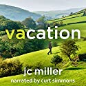 Vacation Audiobook by JC Miller Narrated by Curt Simmons