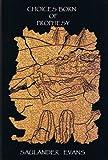 Choices Born of Prophesy, Saulander Evans, 0977471403