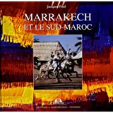 MARRAKECH ET LE SUD-MAROC