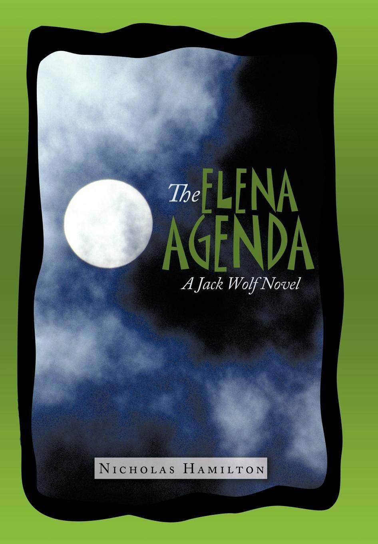 The Elena Agenda: A Jack Wolf Novel: Amazon.es: Hamilton ...