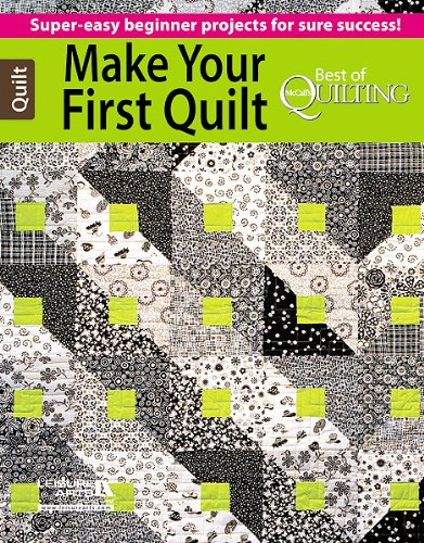 Make Your First Quilt (Best of McCall's Quilting)