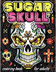 Sugar Skull Coloring Book: Day of the dead coloring books for adults with 50 amazing sugar skull, candy skull, mexican gothic, calaveras mexicanas, catrina ladies coloring pages   Gift for Dia de los Muertos   Art Timeless creations coloring books
