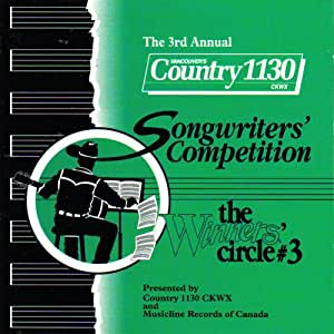The Winner's Circle #3; The 3rd Annual Country 1130 CKWX Songwriter's Competition