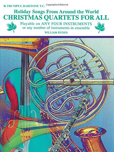 Christmas Quartets for All: Bb Trumpet, Baritone T.C. (Holiday Songs from Around the World)