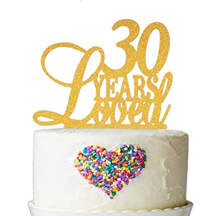 30 Years Loved Cake Topper