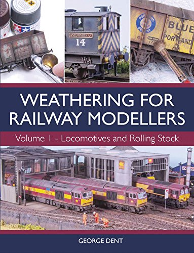 Weathering for Railway Modellers: Vol 1 - Locomotives and Rolling Stock Model Railroad Rolling Stock