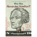 Who Was Alexander Hamilton? Audiobook by Pam Pollack, Meg Belviso Narrated by P. J. Ochlan