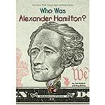 Who Was Alexander Hamilton? | Pam Pollack,Meg Belviso